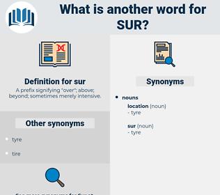 sur, synonym sur, another word for sur, words like sur, thesaurus sur