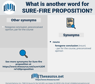 sure fire proposition, synonym sure fire proposition, another word for sure fire proposition, words like sure fire proposition, thesaurus sure fire proposition