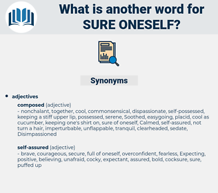 sure oneself, synonym sure oneself, another word for sure oneself, words like sure oneself, thesaurus sure oneself