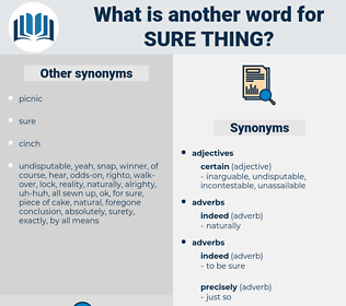 sure thing, synonym sure thing, another word for sure thing, words like sure thing, thesaurus sure thing