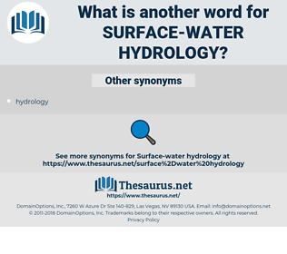 surface-water hydrology, synonym surface-water hydrology, another word for surface-water hydrology, words like surface-water hydrology, thesaurus surface-water hydrology