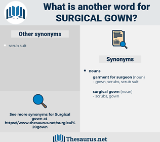 surgical gown, synonym surgical gown, another word for surgical gown, words like surgical gown, thesaurus surgical gown