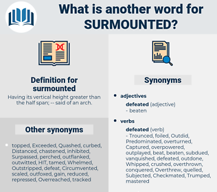 surmounted, synonym surmounted, another word for surmounted, words like surmounted, thesaurus surmounted
