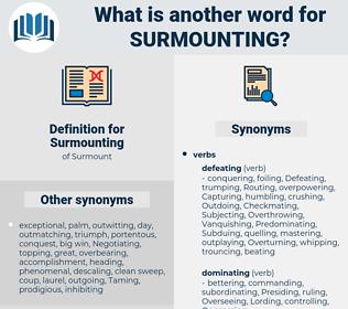Surmounting, synonym Surmounting, another word for Surmounting, words like Surmounting, thesaurus Surmounting