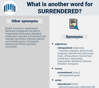 surrendered, synonym surrendered, another word for surrendered, words like surrendered, thesaurus surrendered