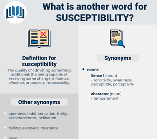 susceptibility, synonym susceptibility, another word for susceptibility, words like susceptibility, thesaurus susceptibility
