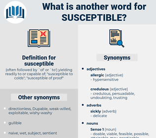 susceptible, synonym susceptible, another word for susceptible, words like susceptible, thesaurus susceptible