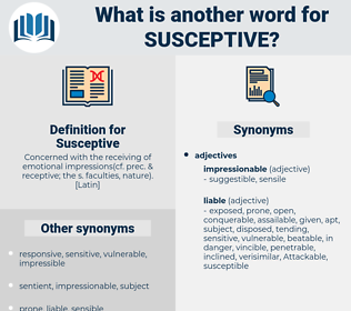 Susceptive, synonym Susceptive, another word for Susceptive, words like Susceptive, thesaurus Susceptive