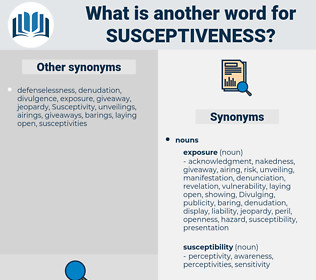 susceptiveness, synonym susceptiveness, another word for susceptiveness, words like susceptiveness, thesaurus susceptiveness