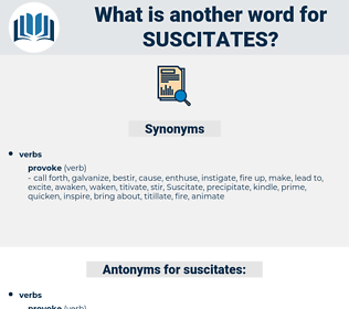 suscitates, synonym suscitates, another word for suscitates, words like suscitates, thesaurus suscitates