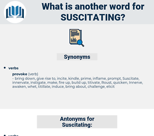 Suscitating, synonym Suscitating, another word for Suscitating, words like Suscitating, thesaurus Suscitating