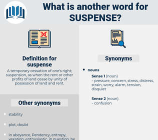 suspense, synonym suspense, another word for suspense, words like suspense, thesaurus suspense