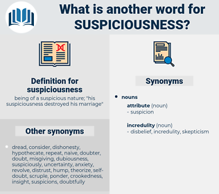 suspiciousness, synonym suspiciousness, another word for suspiciousness, words like suspiciousness, thesaurus suspiciousness