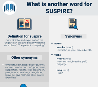 suspire, synonym suspire, another word for suspire, words like suspire, thesaurus suspire