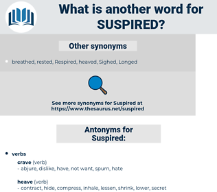 Suspired, synonym Suspired, another word for Suspired, words like Suspired, thesaurus Suspired