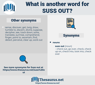 Suss Out, synonym Suss Out, another word for Suss Out, words like Suss Out, thesaurus Suss Out