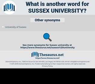 Sussex University, synonym Sussex University, another word for Sussex University, words like Sussex University, thesaurus Sussex University