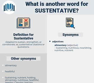 Sustentative, synonym Sustentative, another word for Sustentative, words like Sustentative, thesaurus Sustentative