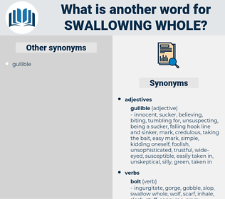 swallowing whole, synonym swallowing whole, another word for swallowing whole, words like swallowing whole, thesaurus swallowing whole