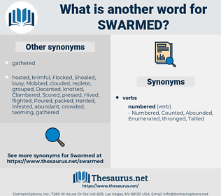Swarmed, synonym Swarmed, another word for Swarmed, words like Swarmed, thesaurus Swarmed