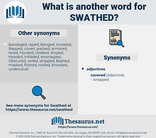 Swathed, synonym Swathed, another word for Swathed, words like Swathed, thesaurus Swathed