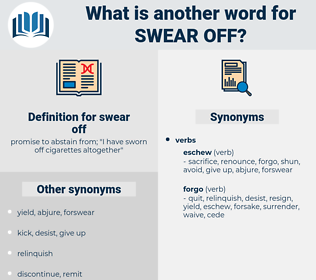 swear off, synonym swear off, another word for swear off, words like swear off, thesaurus swear off