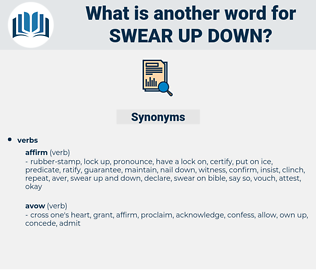 swear up down, synonym swear up down, another word for swear up down, words like swear up down, thesaurus swear up down