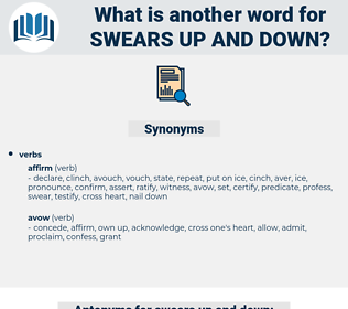 swears up and down, synonym swears up and down, another word for swears up and down, words like swears up and down, thesaurus swears up and down