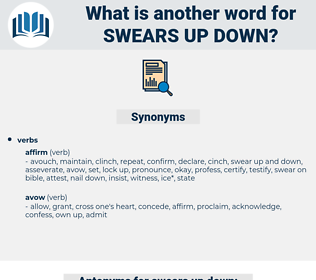 swears up down, synonym swears up down, another word for swears up down, words like swears up down, thesaurus swears up down