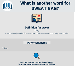 sweat bag, synonym sweat bag, another word for sweat bag, words like sweat bag, thesaurus sweat bag