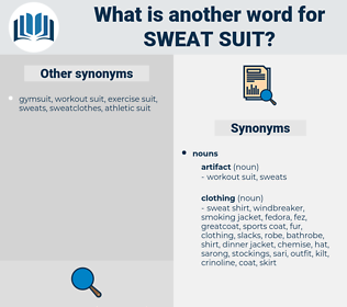 sweat suit, synonym sweat suit, another word for sweat suit, words like sweat suit, thesaurus sweat suit