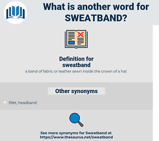 sweatband, synonym sweatband, another word for sweatband, words like sweatband, thesaurus sweatband