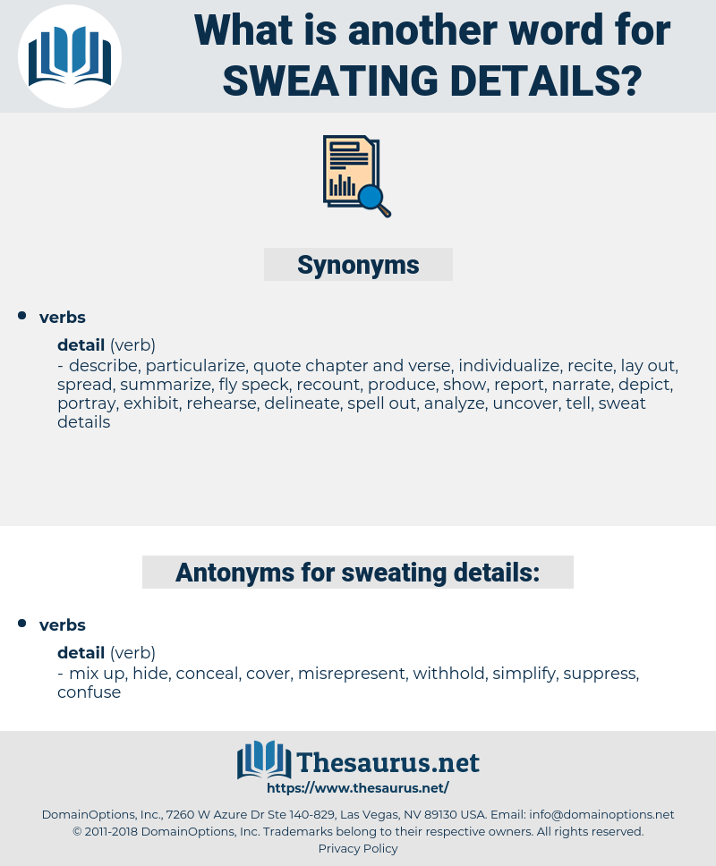 sweating details, synonym sweating details, another word for sweating details, words like sweating details, thesaurus sweating details