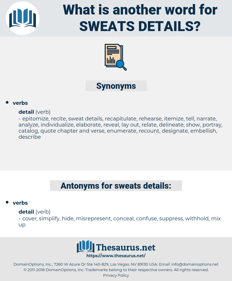 sweats details, synonym sweats details, another word for sweats details, words like sweats details, thesaurus sweats details