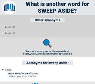 sweep aside, synonym sweep aside, another word for sweep aside, words like sweep aside, thesaurus sweep aside