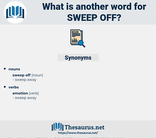 sweep off, synonym sweep off, another word for sweep off, words like sweep off, thesaurus sweep off