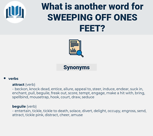 sweeping off ones feet, synonym sweeping off ones feet, another word for sweeping off ones feet, words like sweeping off ones feet, thesaurus sweeping off ones feet