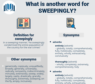 sweepingly, synonym sweepingly, another word for sweepingly, words like sweepingly, thesaurus sweepingly