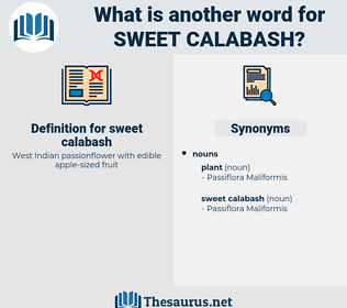 sweet calabash, synonym sweet calabash, another word for sweet calabash, words like sweet calabash, thesaurus sweet calabash