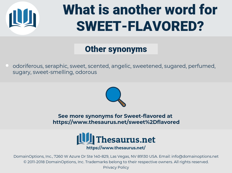 sweet-flavored, synonym sweet-flavored, another word for sweet-flavored, words like sweet-flavored, thesaurus sweet-flavored
