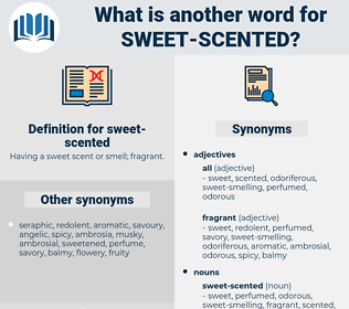sweet-scented, synonym sweet-scented, another word for sweet-scented, words like sweet-scented, thesaurus sweet-scented