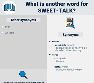 sweet talk, synonym sweet talk, another word for sweet talk, words like sweet talk, thesaurus sweet talk