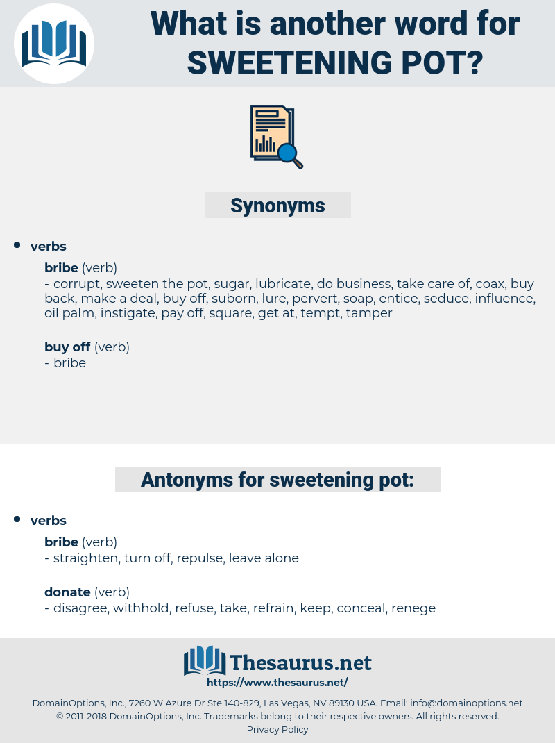 sweetening pot, synonym sweetening pot, another word for sweetening pot, words like sweetening pot, thesaurus sweetening pot