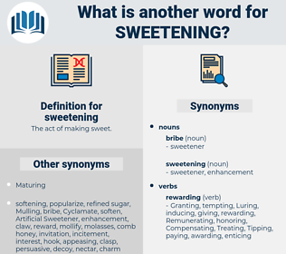 sweetening, synonym sweetening, another word for sweetening, words like sweetening, thesaurus sweetening