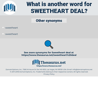 sweetheart deal, synonym sweetheart deal, another word for sweetheart deal, words like sweetheart deal, thesaurus sweetheart deal