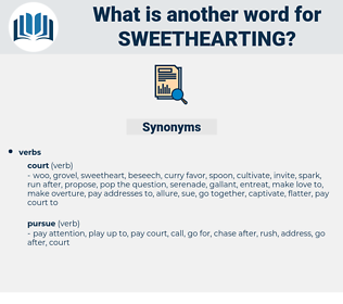 Sweethearting, synonym Sweethearting, another word for Sweethearting, words like Sweethearting, thesaurus Sweethearting