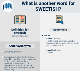 sweetish, synonym sweetish, another word for sweetish, words like sweetish, thesaurus sweetish