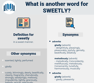 sweetly, synonym sweetly, another word for sweetly, words like sweetly, thesaurus sweetly