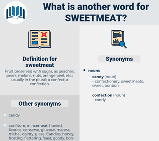 sweetmeat, synonym sweetmeat, another word for sweetmeat, words like sweetmeat, thesaurus sweetmeat