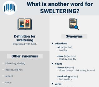 sweltering, synonym sweltering, another word for sweltering, words like sweltering, thesaurus sweltering